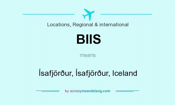 What does BIIS mean? It stands for Ísafjörður, Ísafjörður, Iceland