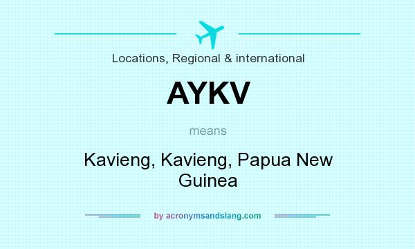 What does AYKV mean? It stands for Kavieng, Kavieng, Papua New Guinea