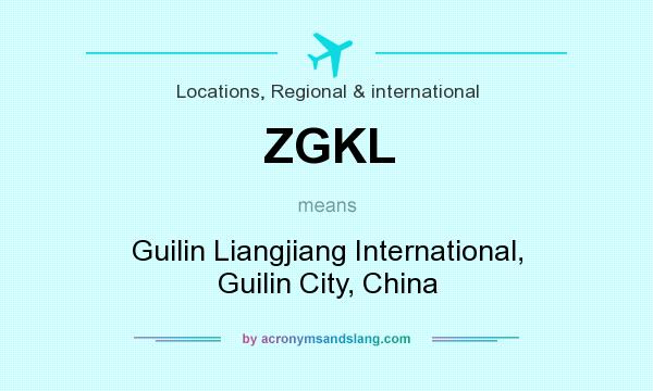 What does ZGKL mean? It stands for Guilin Liangjiang International, Guilin City, China