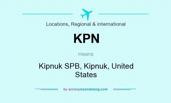 What does KPN mean? It stands for Kipnuk SPB, Kipnuk, United States