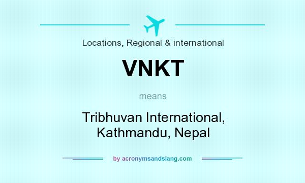 What does VNKT mean? It stands for Tribhuvan International, Kathmandu, Nepal