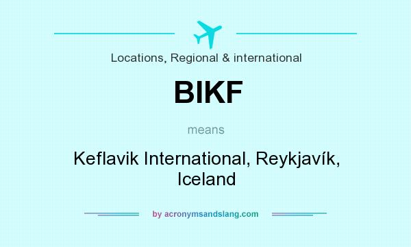 What does BIKF mean? It stands for Keflavik International, Reykjavík, Iceland