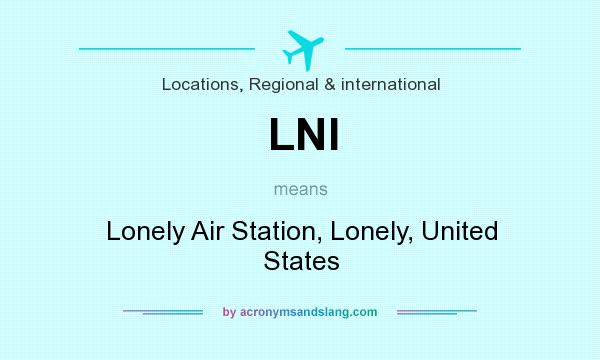 What does LNI mean? It stands for Lonely Air Station, Lonely, United States