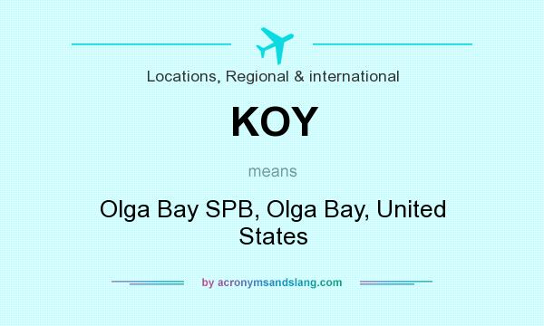 What does KOY mean? It stands for Olga Bay SPB, Olga Bay, United States