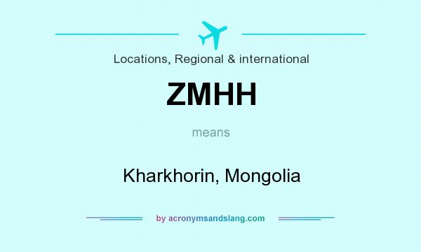 What does ZMHH mean? It stands for Kharkhorin, Mongolia