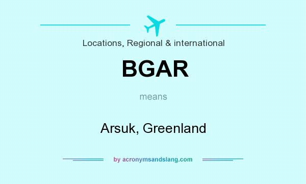 What does BGAR mean? It stands for Arsuk, Greenland