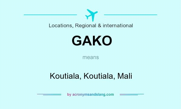 What does GAKO mean? It stands for Koutiala, Koutiala, Mali