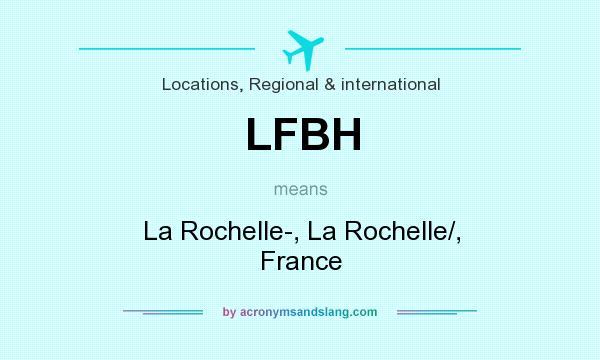 What does LFBH mean? It stands for La Rochelle-, La Rochelle/, France