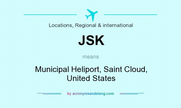 What does JSK mean? It stands for Municipal Heliport, Saint Cloud, United States