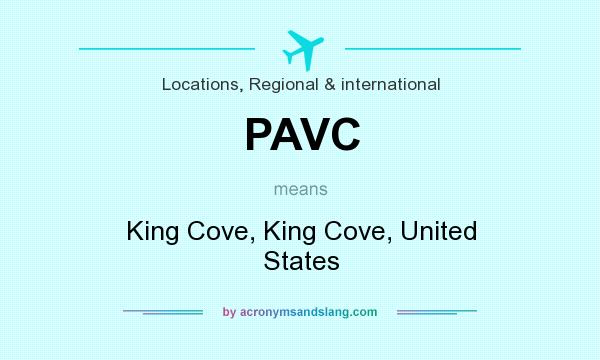 What does PAVC mean? It stands for King Cove, King Cove, United States