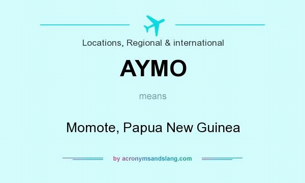 What does AYMO mean? It stands for Momote, Papua New Guinea