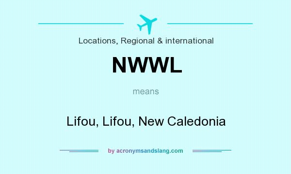 What does NWWL mean? It stands for Lifou, Lifou, New Caledonia
