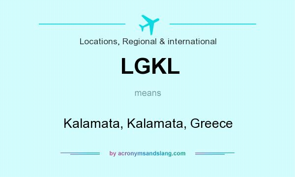 What does LGKL mean? It stands for Kalamata, Kalamata, Greece