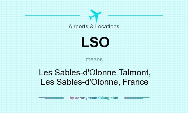 What does LSO mean? It stands for Les Sables-d`Olonne Talmont, Les Sables-d`Olonne, France