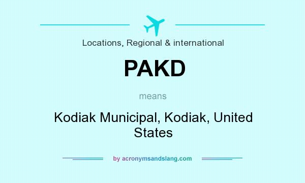 What does PAKD mean? It stands for Kodiak Municipal, Kodiak, United States