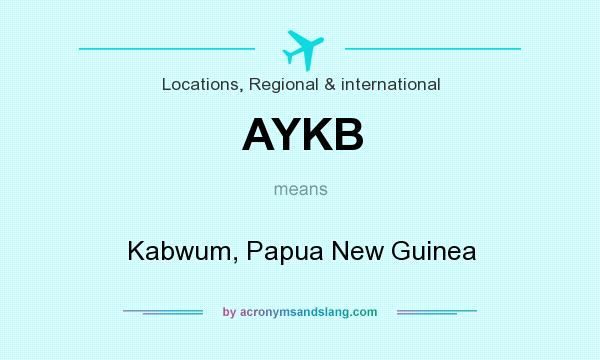 What does AYKB mean? It stands for Kabwum, Papua New Guinea