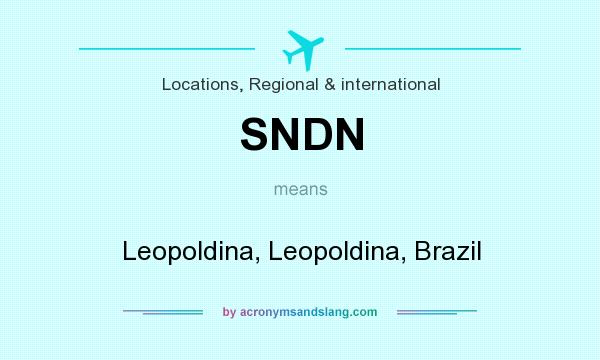 What does SNDN mean? It stands for Leopoldina, Leopoldina, Brazil