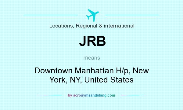 What does JRB mean? It stands for Downtown Manhattan H/p, New York, NY, United States