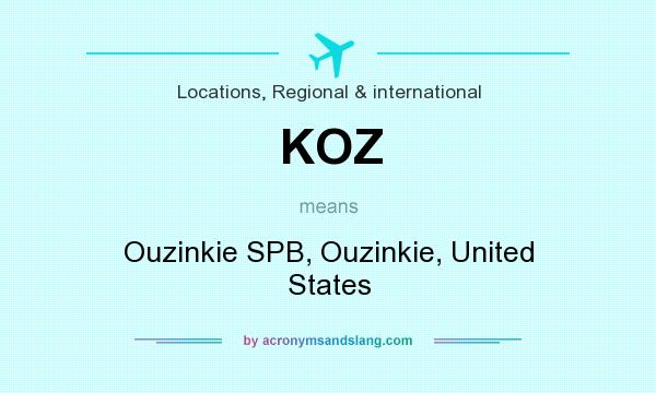 What does KOZ mean? It stands for Ouzinkie SPB, Ouzinkie, United States