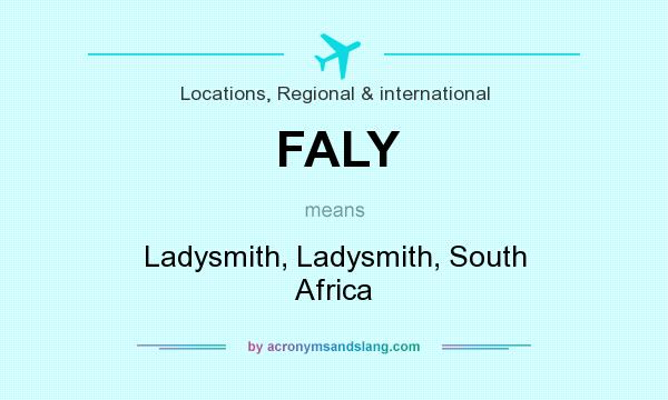 What does FALY mean? It stands for Ladysmith, Ladysmith, South Africa
