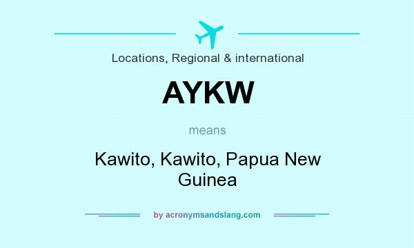 What does AYKW mean? It stands for Kawito, Kawito, Papua New Guinea