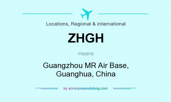 What does ZHGH mean? It stands for Guangzhou MR Air Base, Guanghua, China
