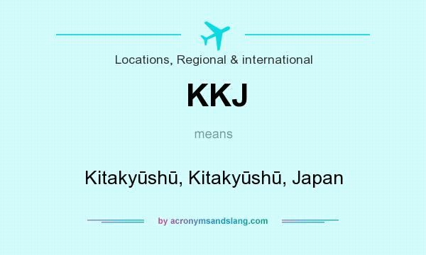 What does KKJ mean? It stands for Kitakyūshū, Kitakyūshū, Japan