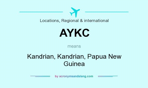 What does AYKC mean? It stands for Kandrian, Kandrian, Papua New Guinea