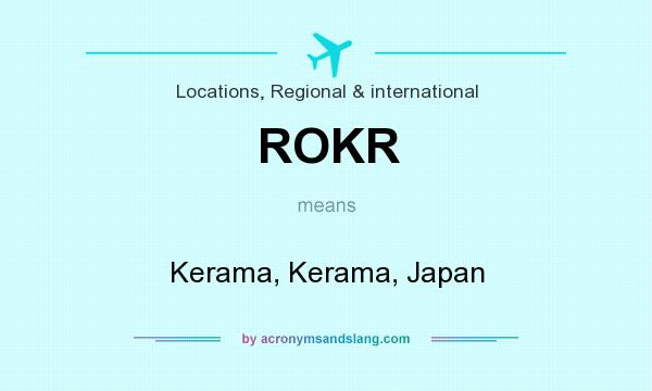 What does ROKR mean? It stands for Kerama, Kerama, Japan