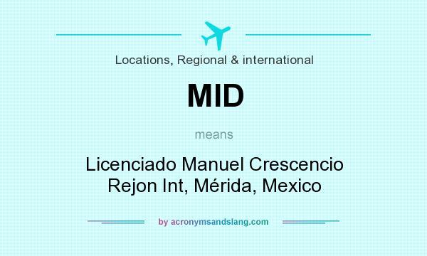 What does MID mean? It stands for Licenciado Manuel Crescencio Rejon Int, Mérida, Mexico