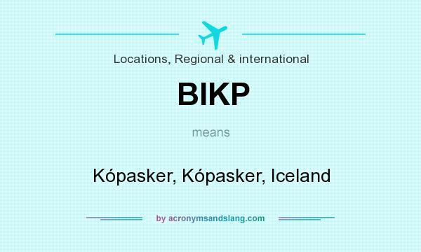 What does BIKP mean? It stands for Kópasker, Kópasker, Iceland