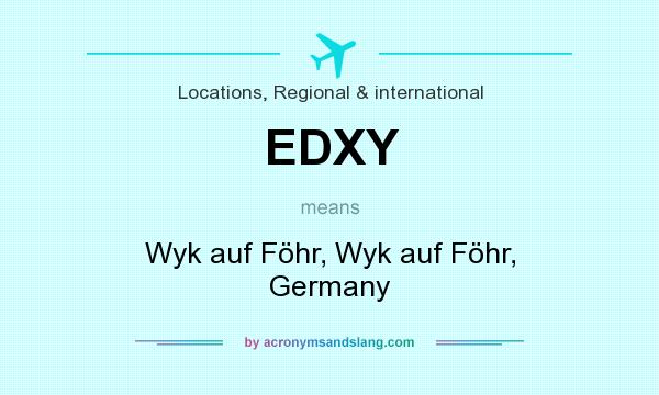 What does EDXY mean? It stands for Wyk auf Föhr, Wyk auf Föhr, Germany