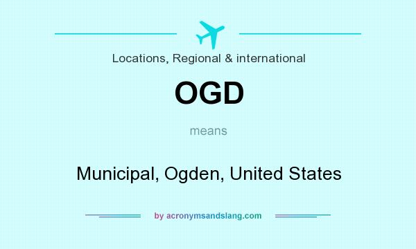 What does OGD mean? It stands for Municipal, Ogden, United States