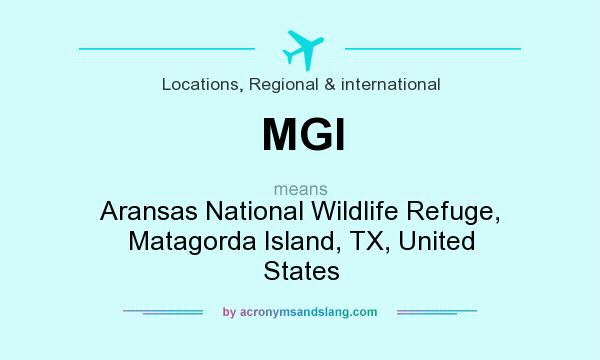 What does MGI mean? It stands for Aransas National Wildlife Refuge, Matagorda Island, TX, United States