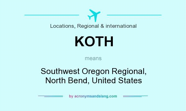 What does KOTH mean? It stands for Southwest Oregon Regional, North Bend, United States
