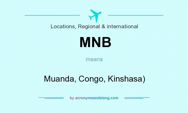 What does MNB mean? It stands for Muanda, Congo, Kinshasa)