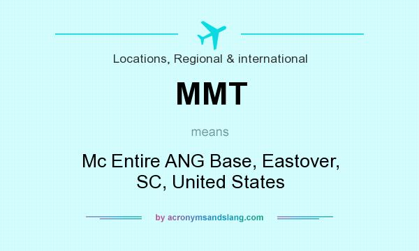 What does MMT mean? It stands for Mc Entire ANG Base, Eastover, SC, United States