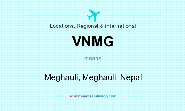 What does VNMG mean? It stands for Meghauli, Meghauli, Nepal