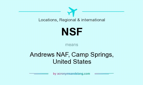 What does NSF mean? It stands for Andrews NAF, Camp Springs, United States