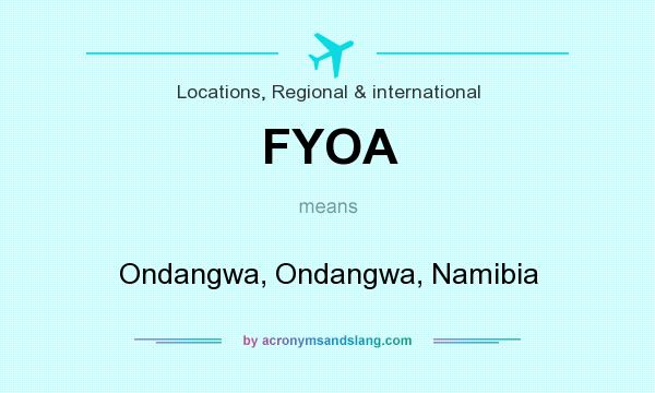 What does FYOA mean? It stands for Ondangwa, Ondangwa, Namibia