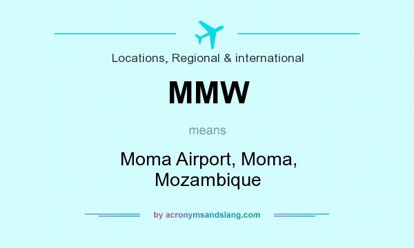 What does MMW mean? It stands for Moma Airport, Moma, Mozambique