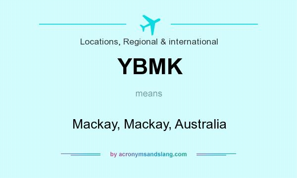What does YBMK mean? It stands for Mackay, Mackay, Australia