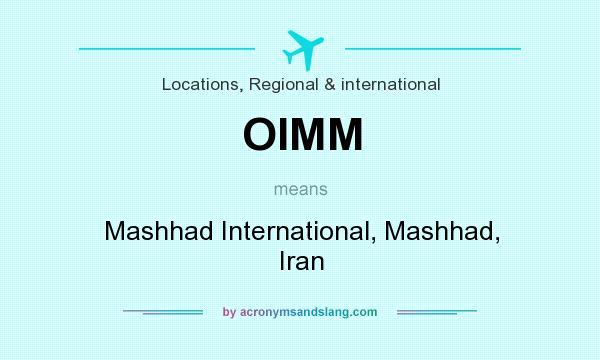 What does OIMM mean? It stands for Mashhad International, Mashhad, Iran