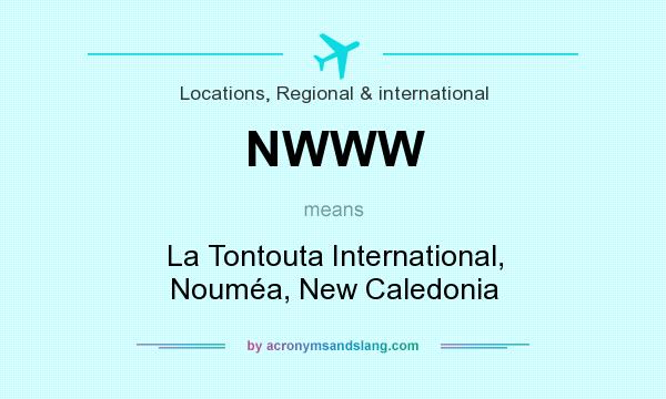 What does NWWW mean? It stands for La Tontouta International, Nouméa, New Caledonia