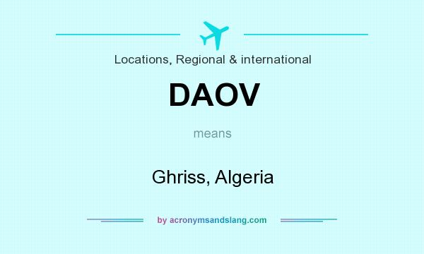 What does DAOV mean? It stands for Ghriss, Algeria