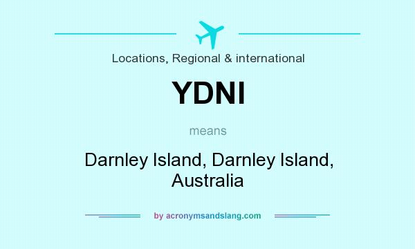 What does YDNI mean? It stands for Darnley Island, Darnley Island, Australia
