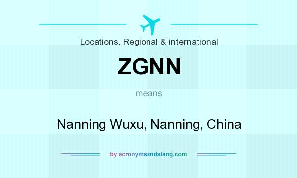 What does ZGNN mean? It stands for Nanning Wuxu, Nanning, China