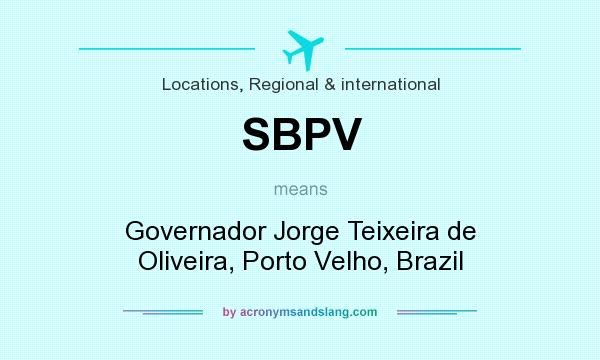 What does SBPV mean? It stands for Governador Jorge Teixeira de Oliveira, Porto Velho, Brazil
