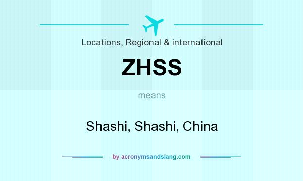What does ZHSS mean? It stands for Shashi, Shashi, China