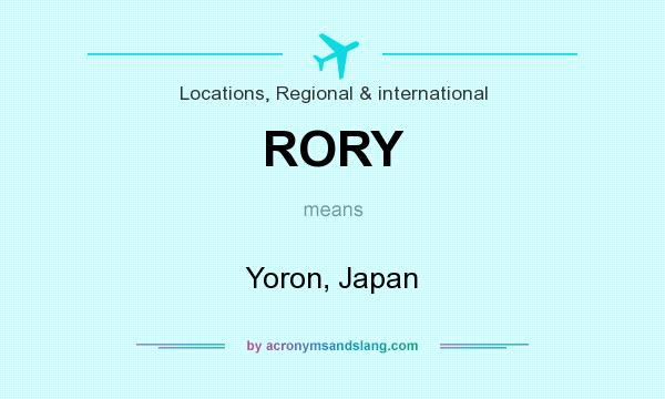 What does RORY mean? It stands for Yoron, Japan